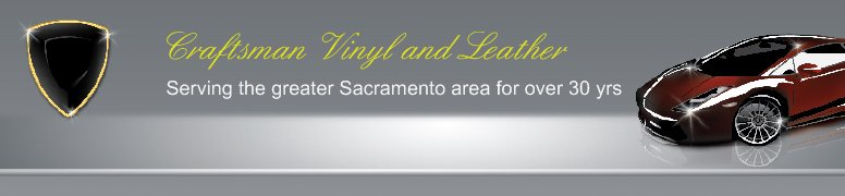 Craftsman Vinyl and Leather  - Serving the greater Sacramento area for over 30 yrs